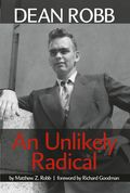 Dean Robb: An Unlikely Radical